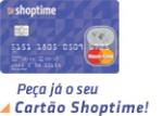 Cartão Shoptime- Quais São as Vantagens? Como Obter?