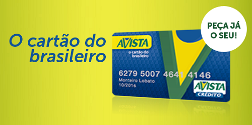 O cartão AVISTA é uma opção para quem não tem como comprovar renda.