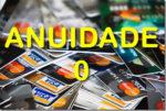 10 Cartões de Crédito que Não Cobram Anuidade